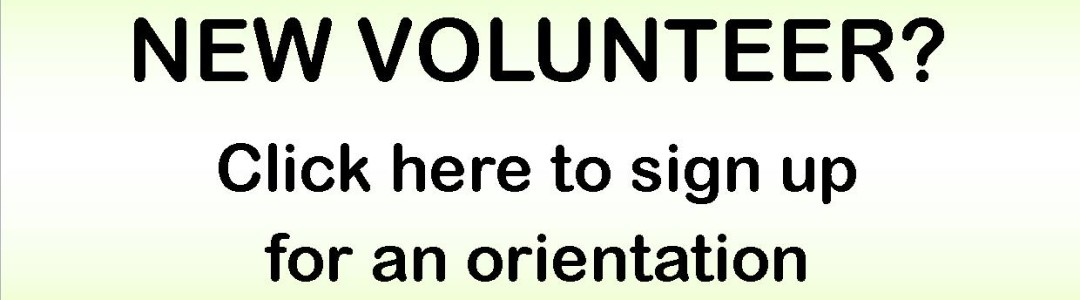 New Volunteer?  Sign up for an orientation at VolunteerUP!
